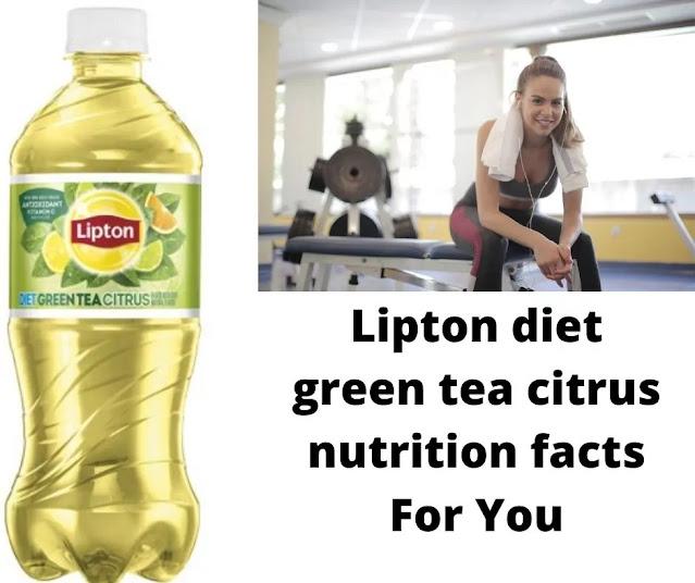 Lipton diet green tea citrus nutrition facts For You