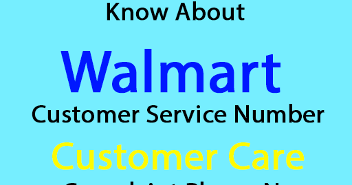 Know About Walmart Customer Service Number, Customer Care/Complaint Phone No