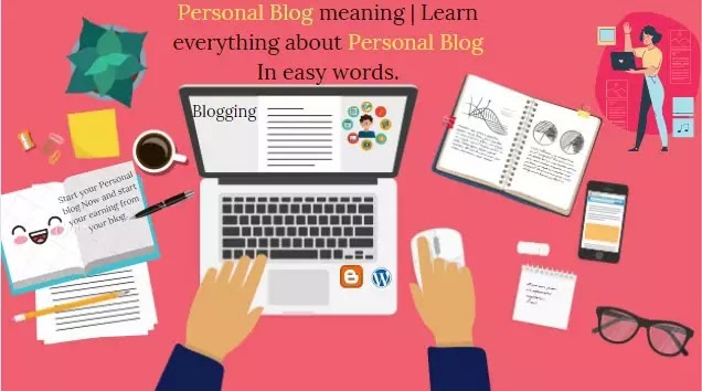 Personal Blog meaning | Learn everything about Personal Blog In easy words.