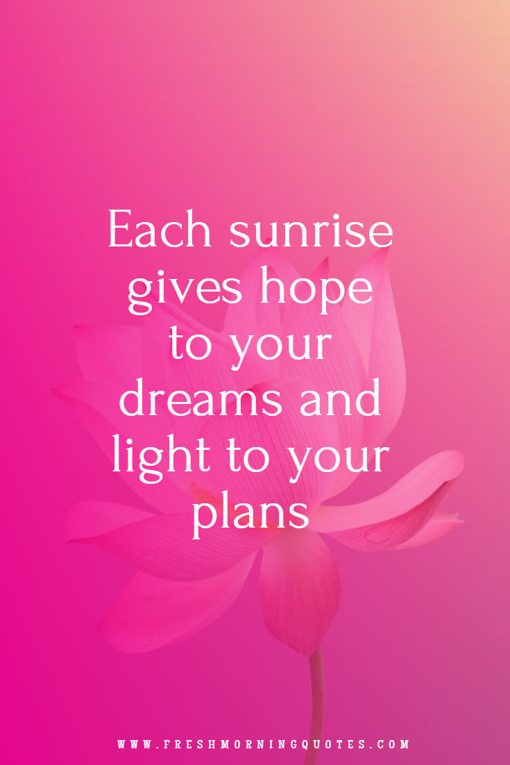 each sunrise gives us hope Funny good morning quotes for her