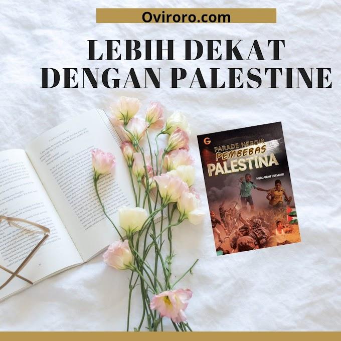 Lebih dekat dengan palestina dari buku karya Nurjannah Hulwani
