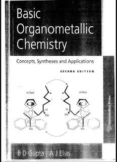 Basic Organometallic Chemistry Concepts, Syntheses and Applications by B D Gupta & A J Elias 2nd Edition