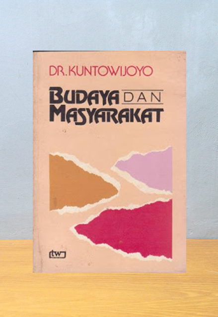 BUDAYA DAN MASYARAKAT, Dr. Kuntowijoyo