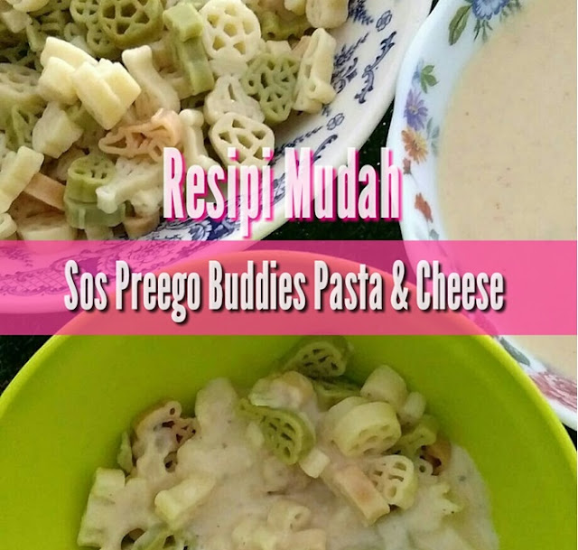 Resipi Mudah Sos Preego Buddies Pasta And Cheese