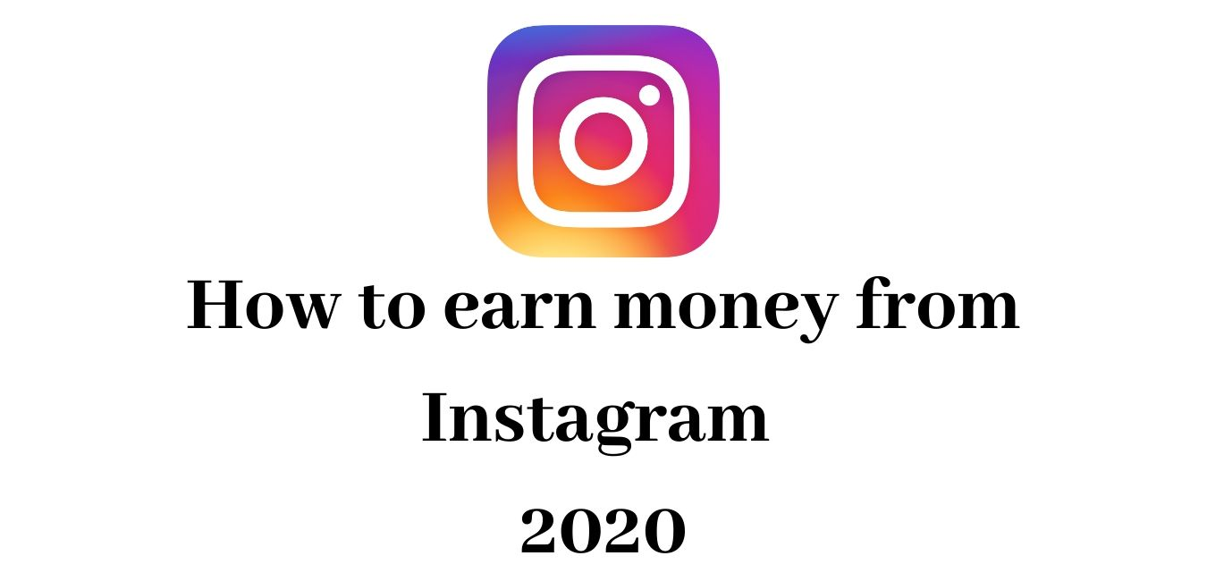 How to earn money from Instagram, Make money from Instagram, Earn from Affiliate Marketing Through Instagram, Earn from Adsense through Instagram, Sell ​​your Own Products, Private Ads through Instagram