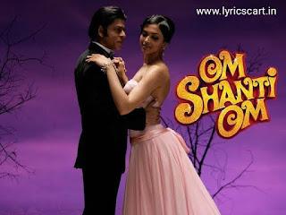 Ankho Mein Teri Ajab Si Lyrics-Om Shanti Om