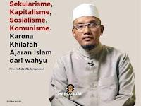 "KHILAFAH BUKAN ""ISME"", JUGA BUKAN IDEOLOGI"