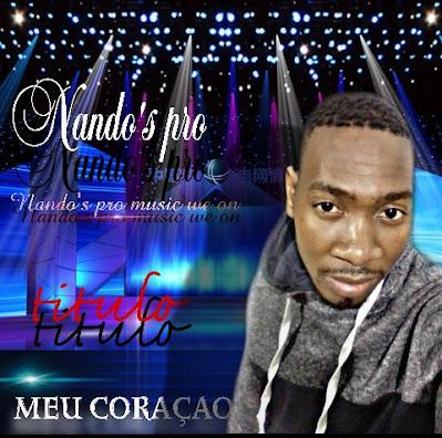 Nando's Pro - Meu Coraçao Fica Parado (Prod. Nando's Pro Music) 2020   Download Mp3
