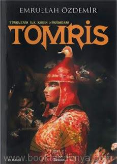 Emrullah Özdemir - Türklerin İlk Kadın Hükümdarı - Tomris Han