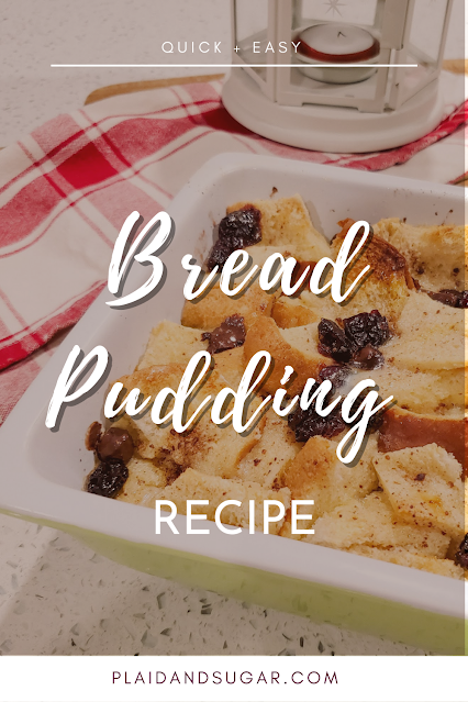 Easy and Creamy Bread Pudding | Recipe by Plaid and SUgar