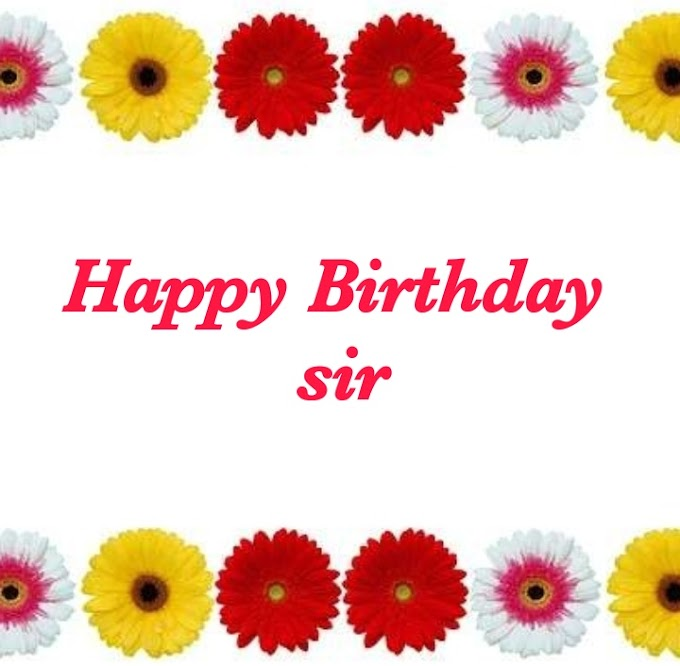 Happy Birthday Sir Images with wishes and quotes free download