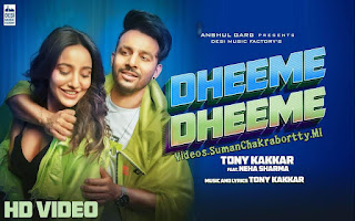 Dheeme Dheeme - Tony Kakkar Full HD Video