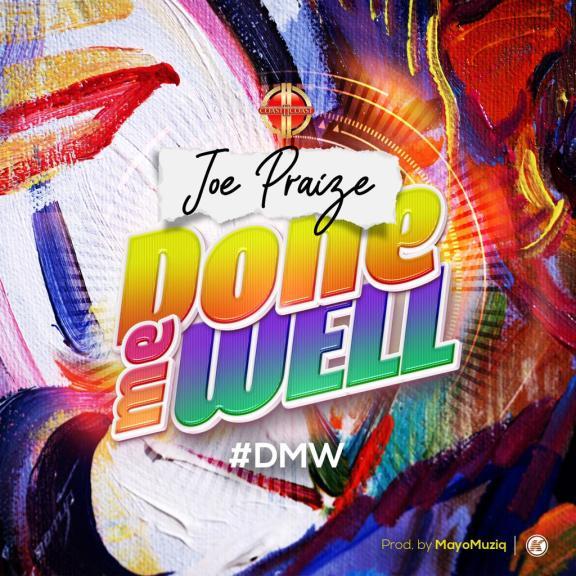 Joe Praize – Done Me Well