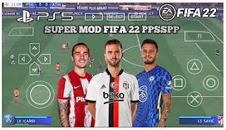 Download FIFA 22 PPSSPP Android New Faces Real Best Graphics Camera PS4 & New Kits Season 2021/22