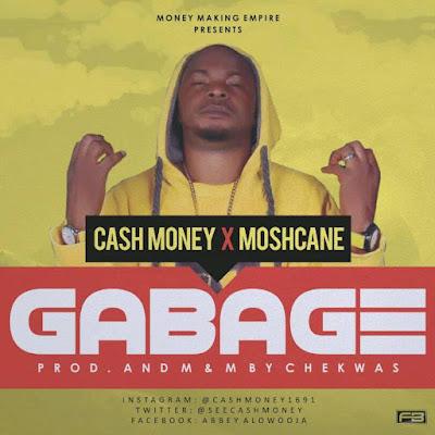 Music:CashMoney X Moshcane_Gabage