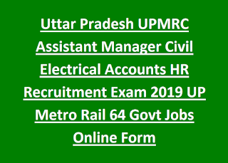 Uttar Pradesh UPMRC Assistant Manager Civil Electrical Accounts HR Recruitment Exam 2019 UP Metro Rail 64 Govt Jobs Online Form