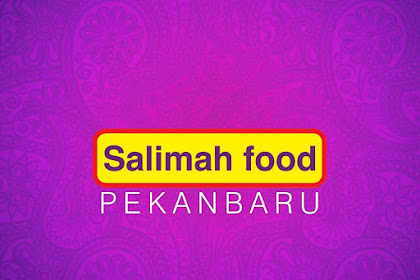 Lowongan Kerja Pekanbaru : Salimah Food Mei 2017