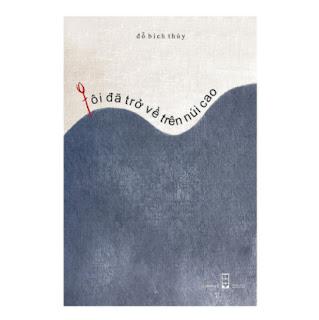 Tôi Đã Trở Về Trên Núi Cao ebook PDF EPUB AWZ3 PRC MOBI