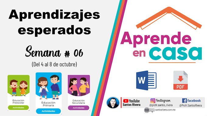 Aprendizajes Esperados Semana # 6 (del 4 al 8 de octubre de 2021) de Aprende en Casa