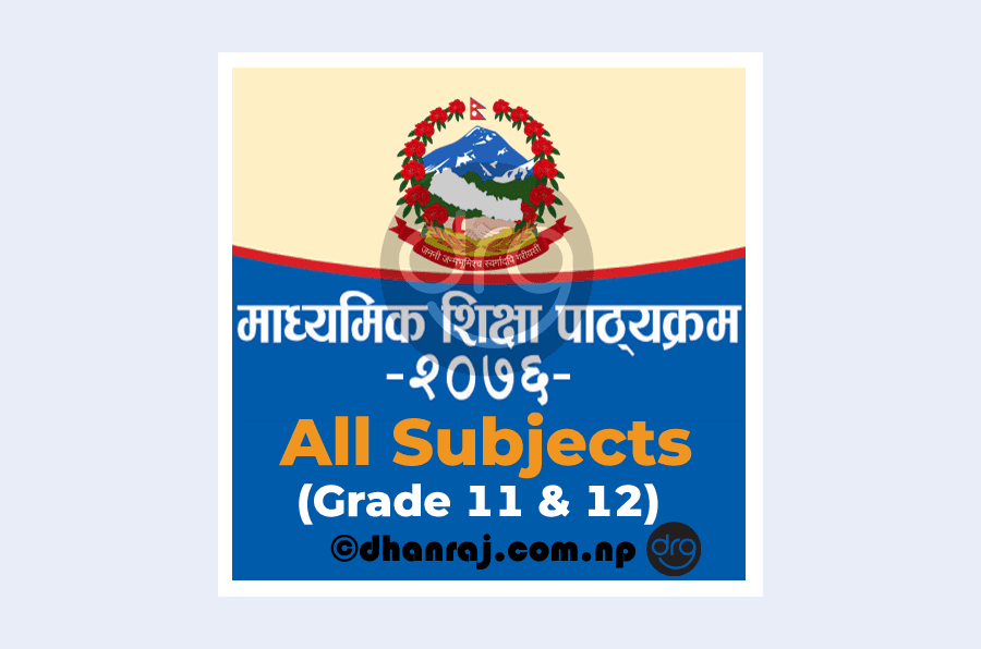 New-Curriculum-for-Secondary-Level-Grade-11-XI-and-Grade-12-XII-All-Subjects-2076-2020 -DOWNLOAD