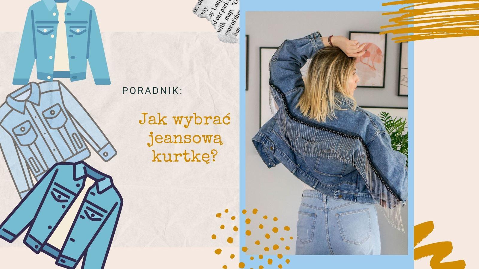 1 jak wybrać jeansową kurtkę gdzie kupić krótką kurtkę z jeansu denim jacket z frędzlami rockowa do sukni ślubnej do sukienki lily lulu fashion z czym nosić kurtkę jeansową stylizacje inspiracje ceny