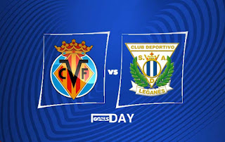 Villarreal vs Leganes – Highlights