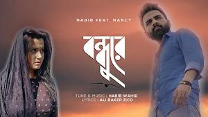 Bondhure Lyrics (বন্ধুরে) Habib Wahid | Nancy