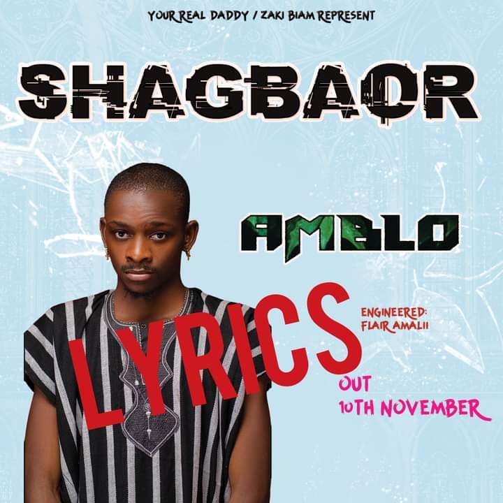 Amblo - Shagbaor (Full Lyrics)  (engineered: Flair Amalii) #Arewapublisize