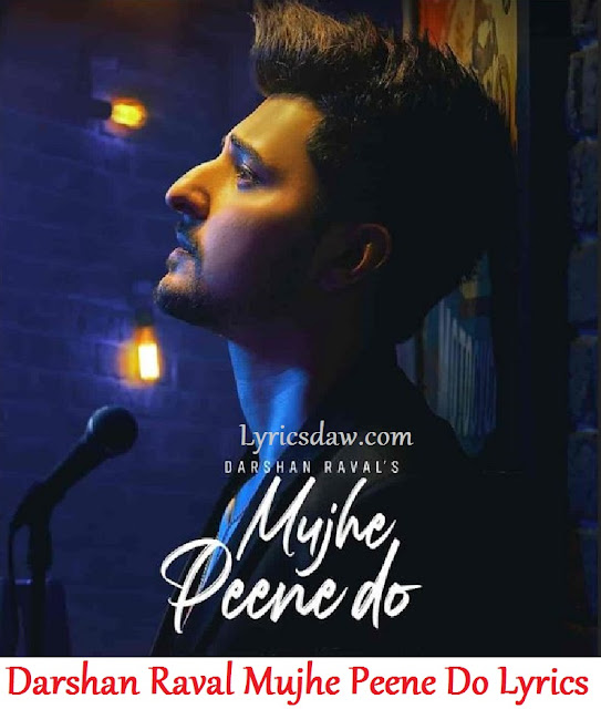 Darshan Raval Mujhe Peene Do Lyrics