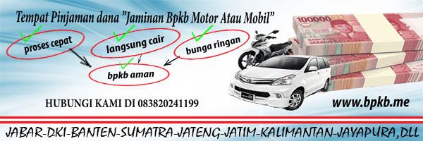 Tempat Pinjaman Jaminan Bpkb Motor / Mobil di Cikarang