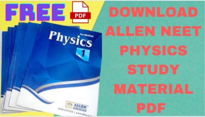 Download Class 11 NEET Allen Physics Study Material Free