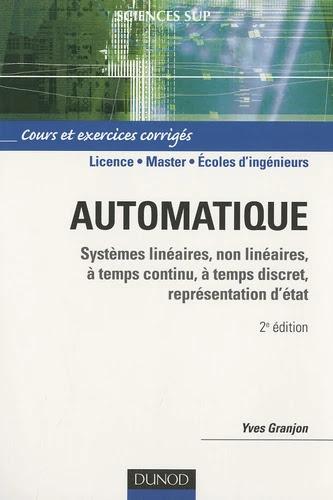 Automatique - Systèmes linéaires, non linéaires, à temps continu, à temps discret, représentation d'état - 2e édition