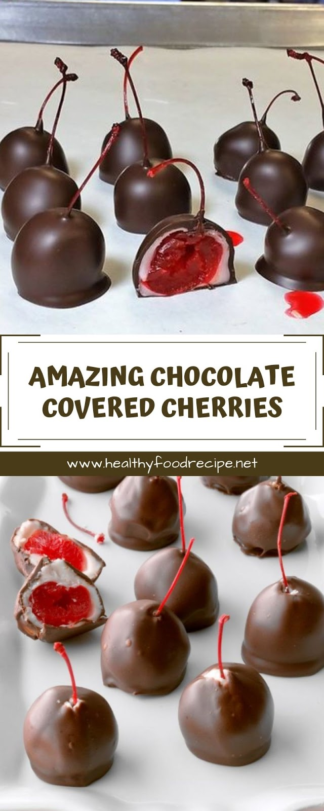 AMAZING CHOCOLATE COVERED CHERRIES