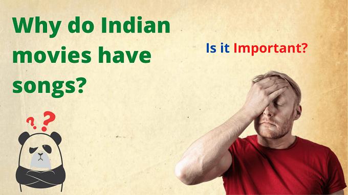 Why do Bollywood use Songs?
