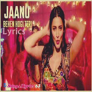 Jaanu Lyrics Behen Hogi Teri [2017]