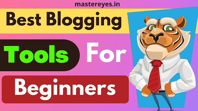 Best Blogging Tools For Beginners in Hindi.