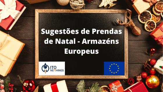 Boas e Baratas Prendas de Natal em Armazém Europeu!