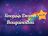 Sinopsis Drama Bougainvillea Lakonan Beto Kusyairy, Intan Ladyana dan Nora Danish Di Slot Samarinda TV3