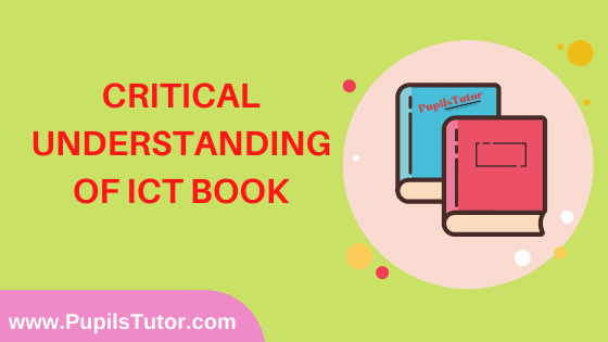 Critical Understanding Of ICT Book in English Medium Free Download PDF for B.Ed 1st And 2nd Year / All Semesters And All Courses - www.PupilsTutor.Com