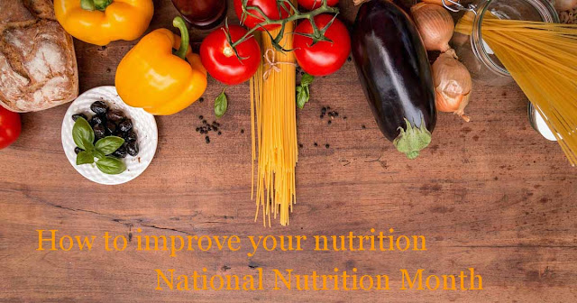 baby step ways to improve your nutrition for national nutrition month and beyond