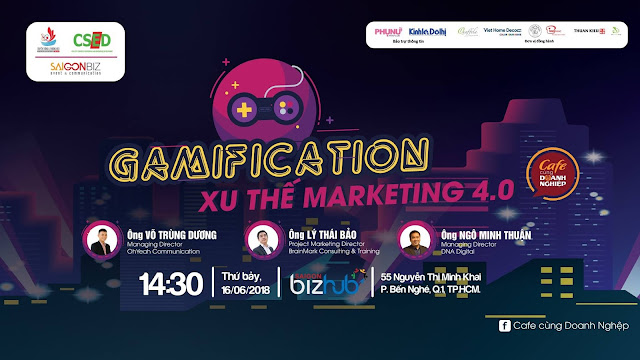 "Event: ""GAMIFICATION Xu thế Marketing 4.0"" - Cafe cùng Doanh Nghiệp 16/06"