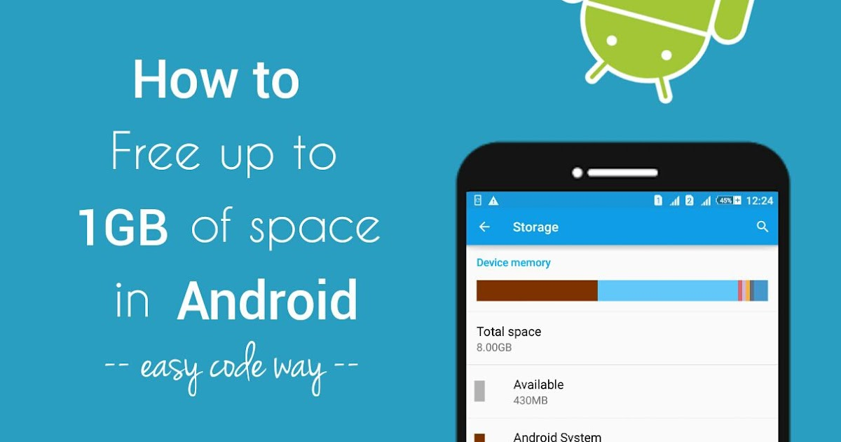 How To Free Up To 1gb Space In Your Android Phone