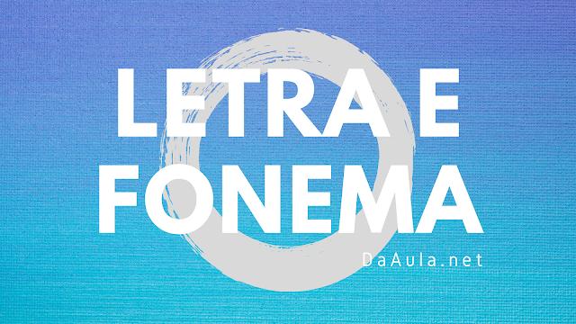 Língua Portuguesa: Qual a diferença entre Letra e Fonema
