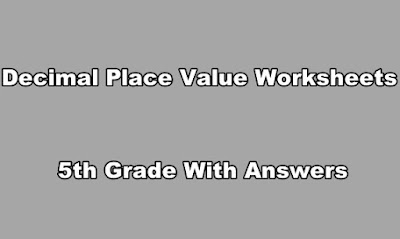 Decimal Place Value Worksheets 5th Grade With Answers