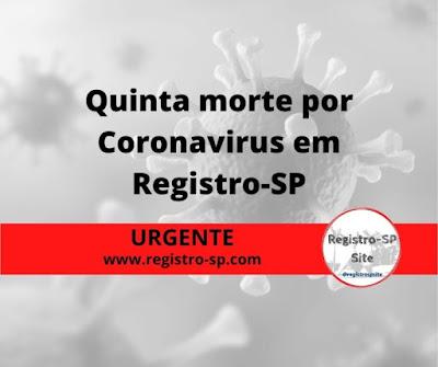 Quinta morte por Coronavírus - Covid-19 em Registro-SP