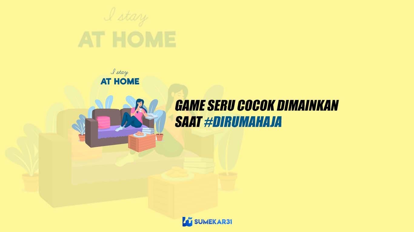 10+ Game Seru Cocok Dimainkan Saat Lockdown Dirumah
