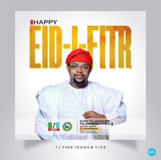 Eid-el-Fitr: Ogun Chairmanship Aspirant Tajudeen Ishola urges Nigerians to keep faith with government