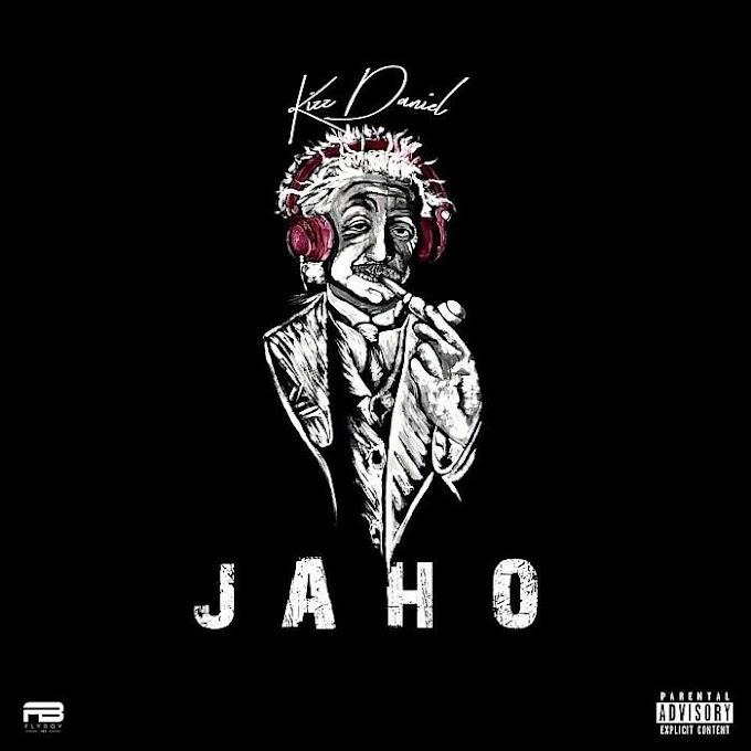 [Music] Kizz Daniel – Jaho