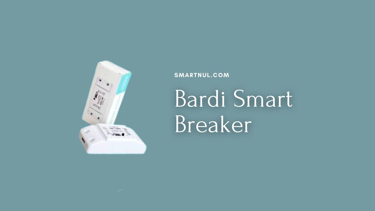 Smart breaker bardi