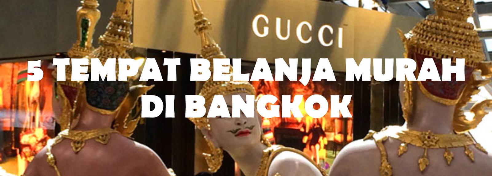 Whatever Im Backpacker 5 Tempat Belanja Murah Di Bangkok Yang Like Follow Instagram Semua Negara Banyak Orang Gak Tau